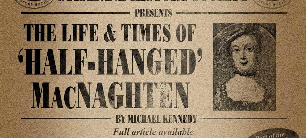 The Life & Times of 'Half-Hanged' MacNaghten 1724-1761